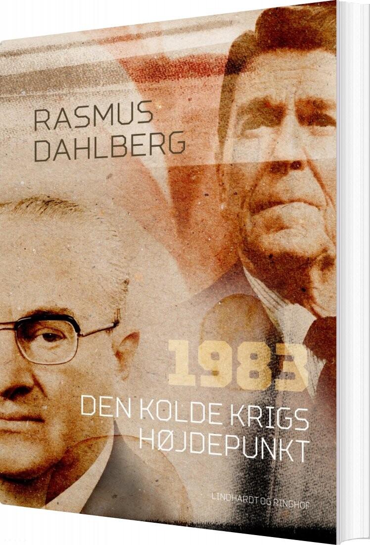 1983. Den Kolde Krigs Højdepunkt - Rasmus Dahlberg - Bog