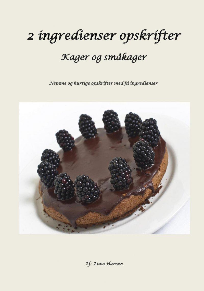 Image of   2 Ingredienser Opskrifter - Kager Og Småkager - Anne Hansen - Bog