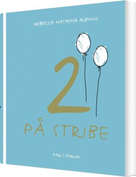 Image of   2 På Stribe - Rebecca Natasha Albinus - Bog