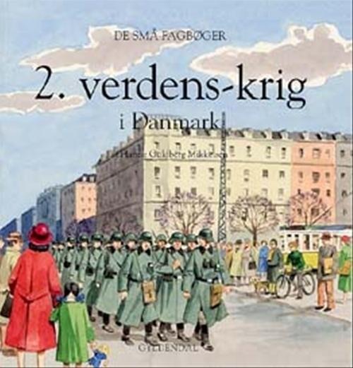 Image of   2. Verdenskrig I Danmark - Hanne Guldberg Mikkelsen - Bog
