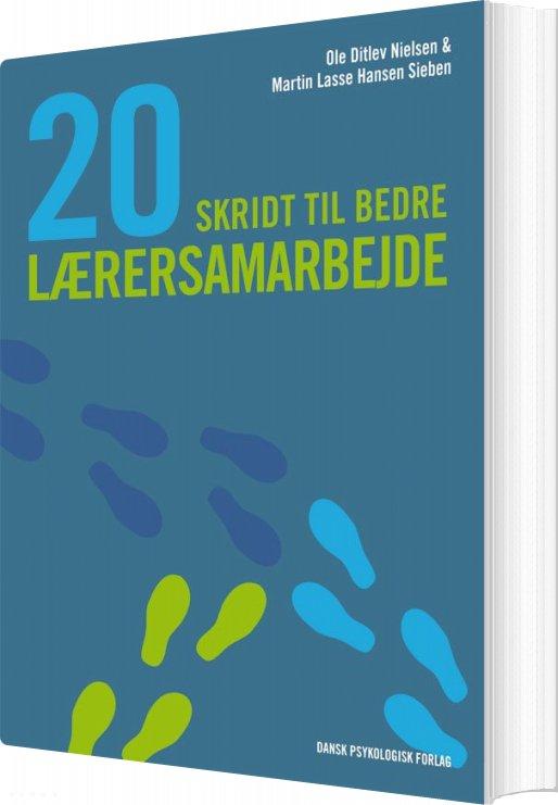 Image of   20 Skridt Til Bedre Lærersamarbejde - Ole Ditlev Nielsen - Bog