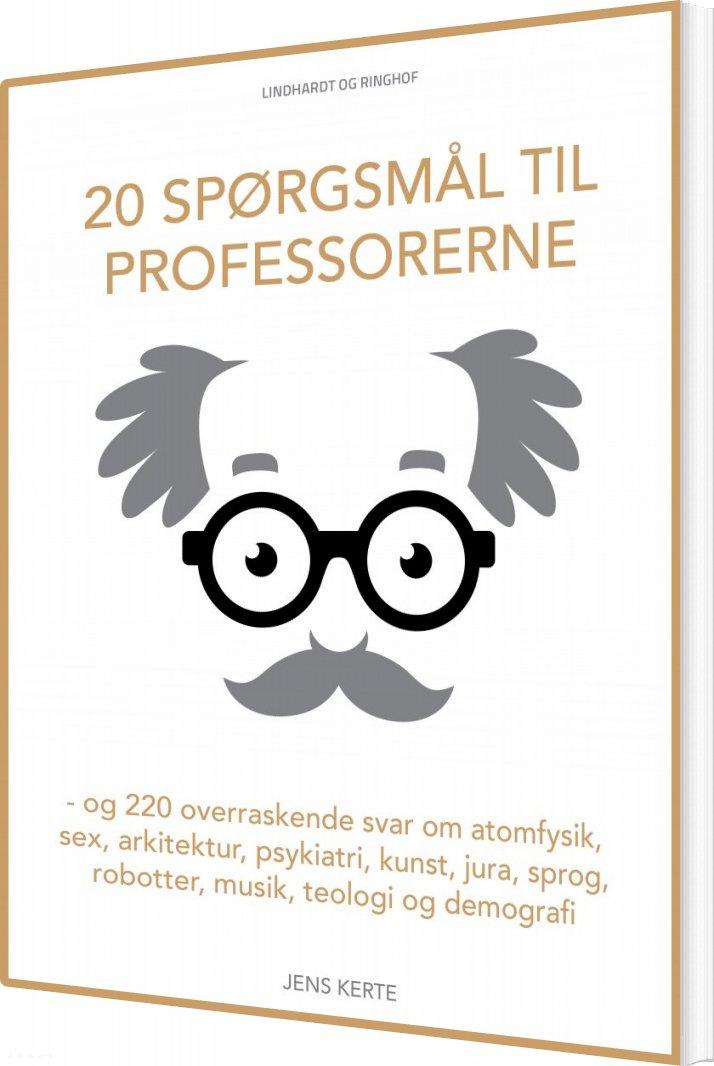 Image of   20 Spørgsmål Til Professorerne - Jens Kerte - Bog
