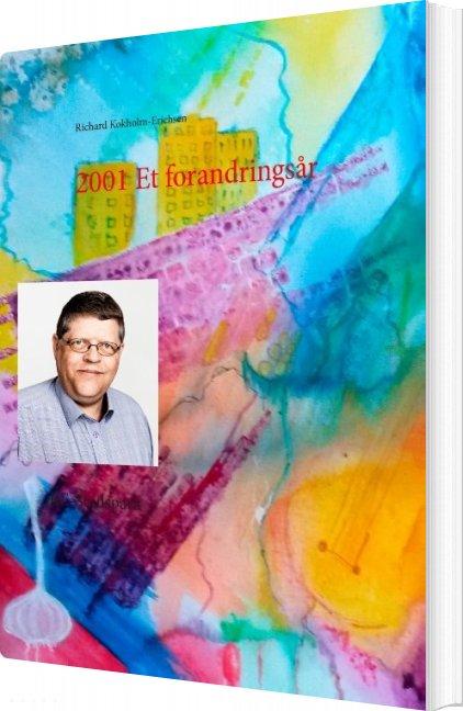 Image of   2001 Et Forandringsår - Richard Kokholm-erichsen - Bog