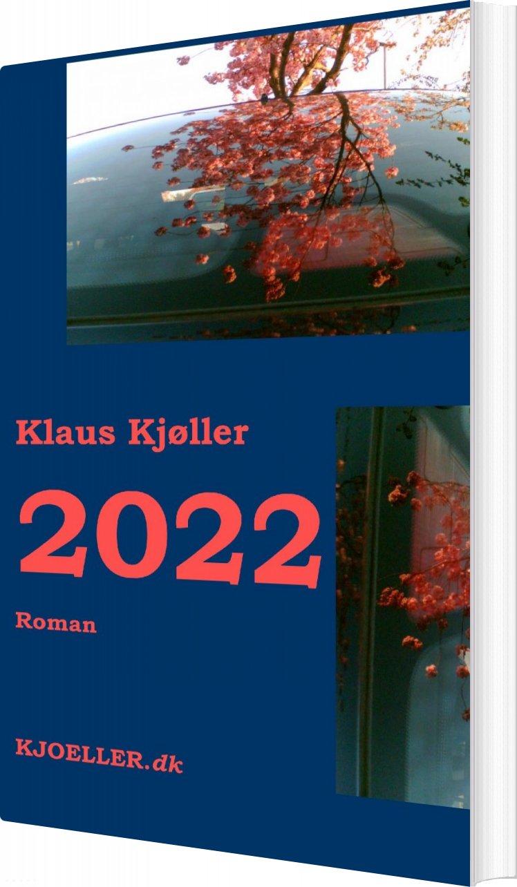 Image of   2022. Roman - Klaus Kjøller - Bog