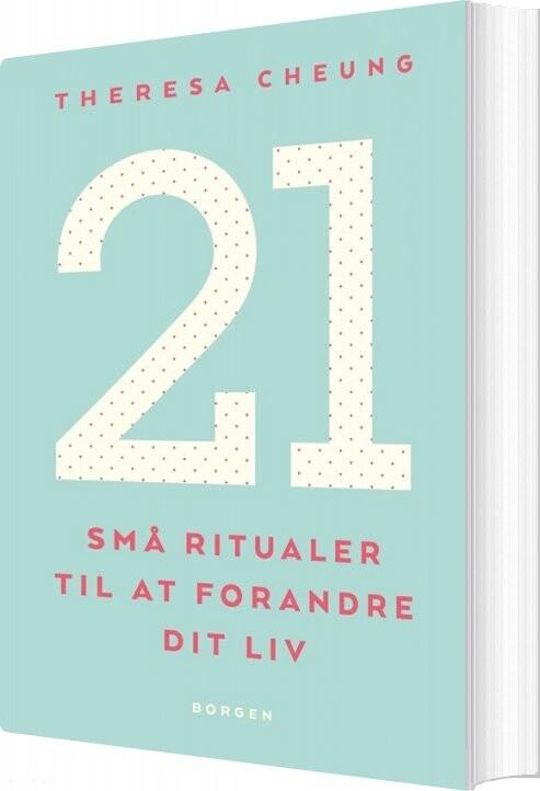 Image of   21 Små Ritualer Til At Forandre Dit Liv - Theresa Cheung - Bog