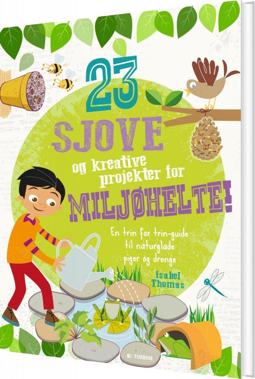 Image of   23 Sjove Og Kreative Projekter For Miljøhelte - Isabel Thomas - Bog