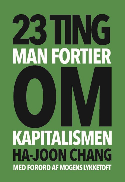 Image of   23 Ting Man Fortier Om Kapitalismen - Ha-joon Chang - Bog