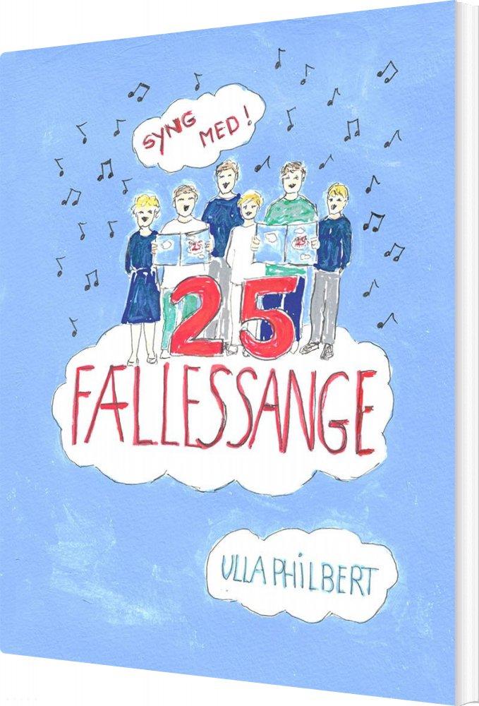 Image of   25 Fællessange - Ulla Philbert - Bog
