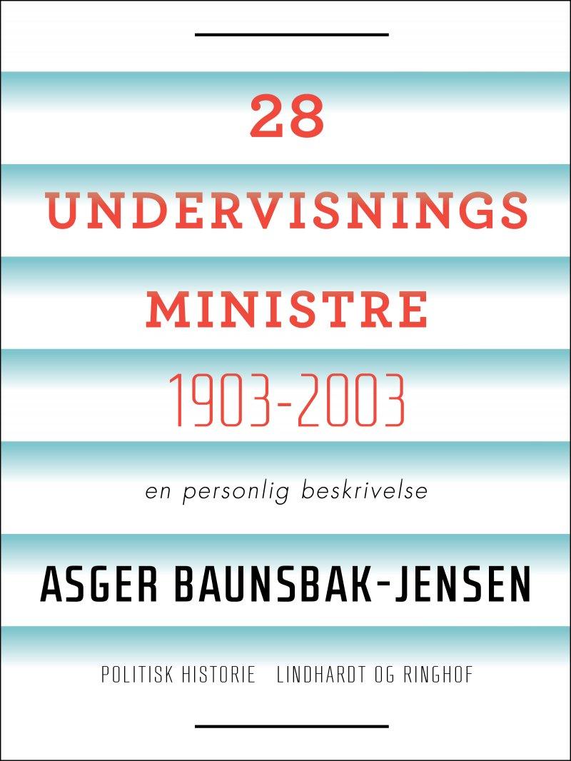 Image of   28 Undervisningsministre - Asger Baunsbak-jensen - Bog