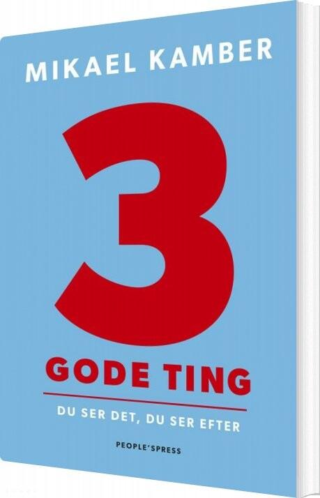 Image of   3 Gode Ting - Mikael Kamber - Bog