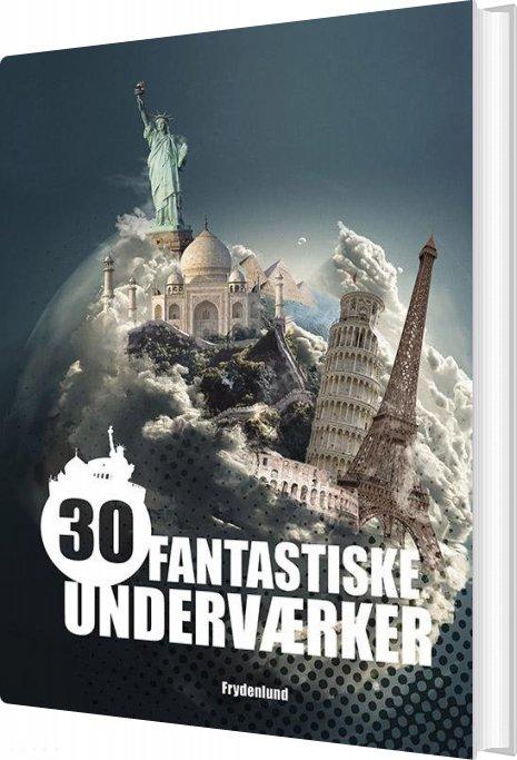 Image of   30 Fantastiske Underværker - Helgi Hrafn Gudmundsson - Bog