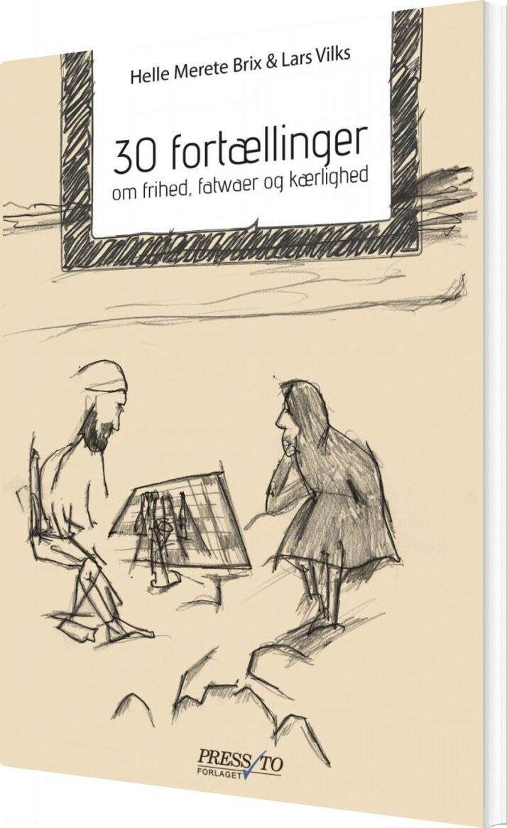 Image of   30 Fortællinger Om Frihed, Fatwaer Og Kærlighed - Lars Vilks - Bog