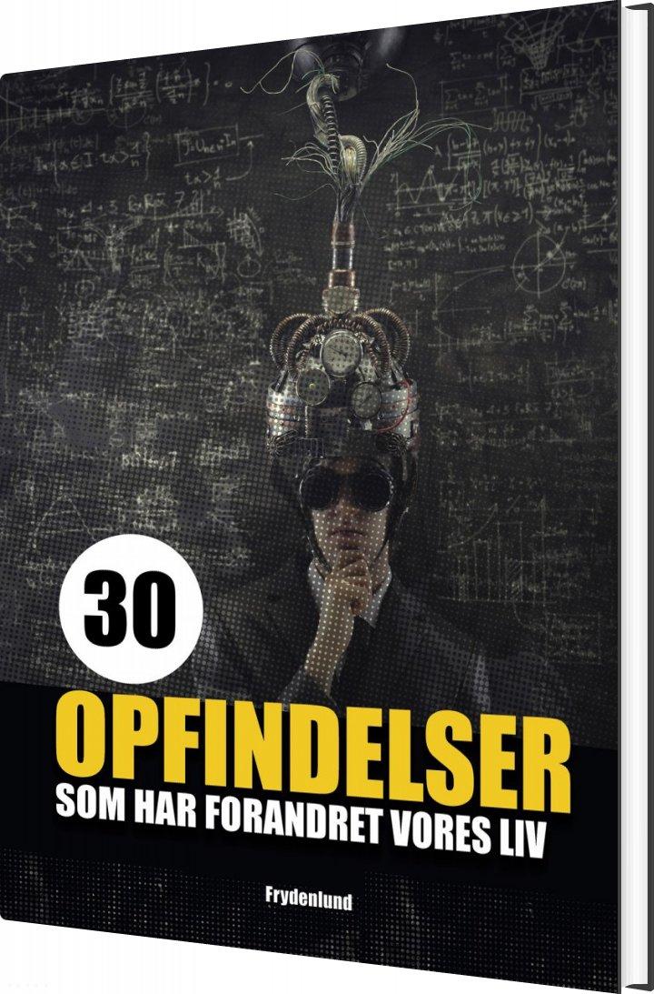 Image of   30 Opfindelser Som Har Forandret Vores Liv - Kolbeinn óttarson Proppé - Bog