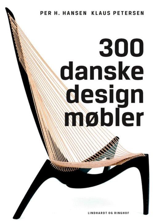 Image of   300 Danske Designmøbler - Per H. Hansen - Bog