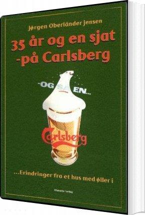 Image of   35 år Og En Sjat På Carlsberg - Jørgen Oberlã - Bog