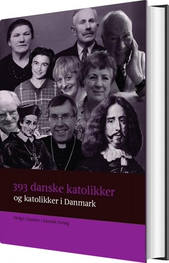 Billede af 393 Danske Katolikker Og Katolikker I Danmark - Helge Clausen - Bog