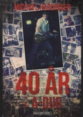 Image of   40 år I A Dur - Michael Hardinger - Bog