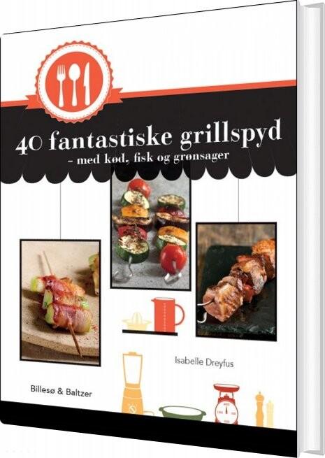 Image of   40 Fantastiske Grillspyd - Isabelle Dreyfus - Bog