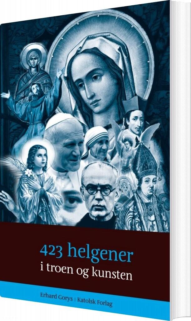 Billede af 423 Helgener I Troen Og Kunsten - Erhard Gorys - Bog