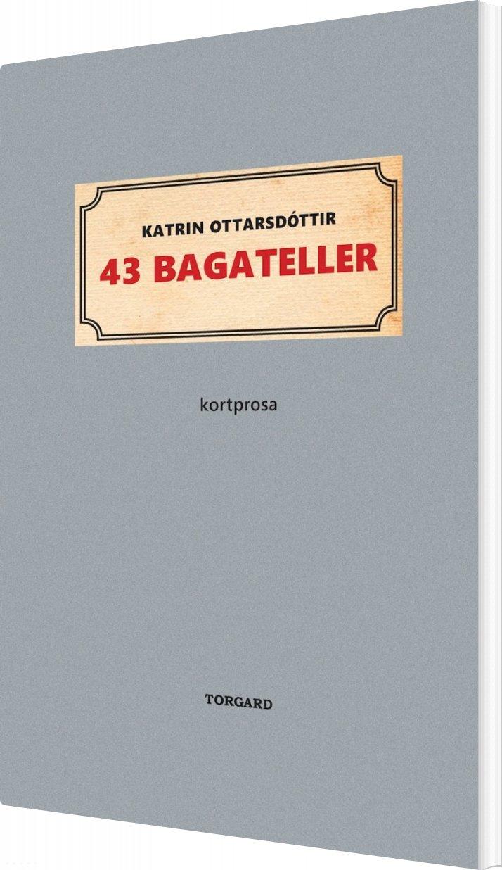 Image of   43 Bagateller - Katrin Ottarsdóttir - Bog