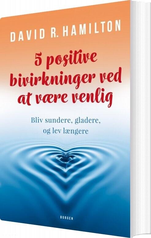 Image of   5 Positive Bivirkninger Ved At Være Venlig - David Hamilton - Bog
