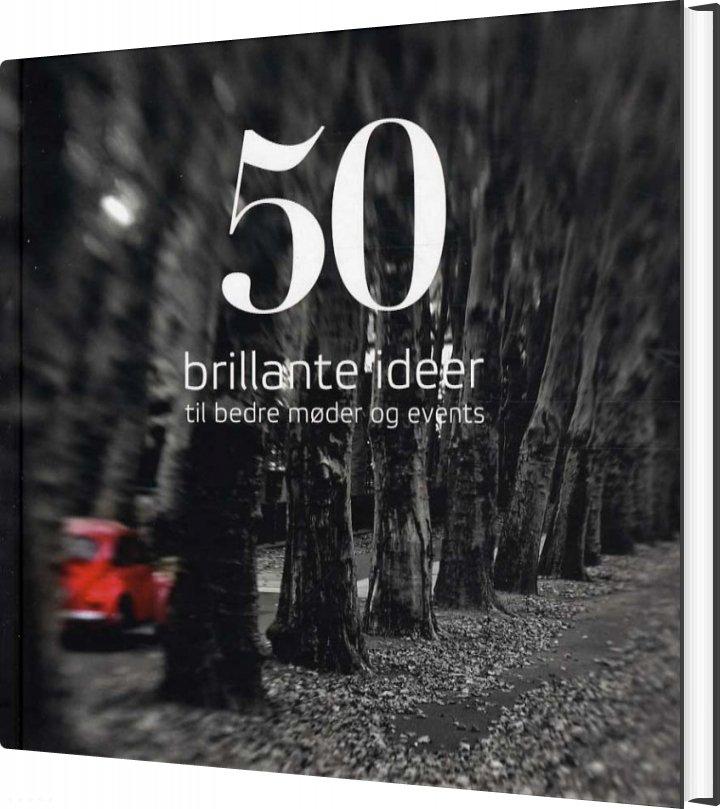 Image of   50 Brillante Ideer Til Bedre Møder Og Events - Christian Guldager - Bog