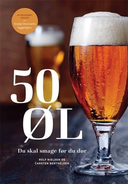 50 øl Du Skal Smage Før Du Dør - Carsten Berthelsen - Bog