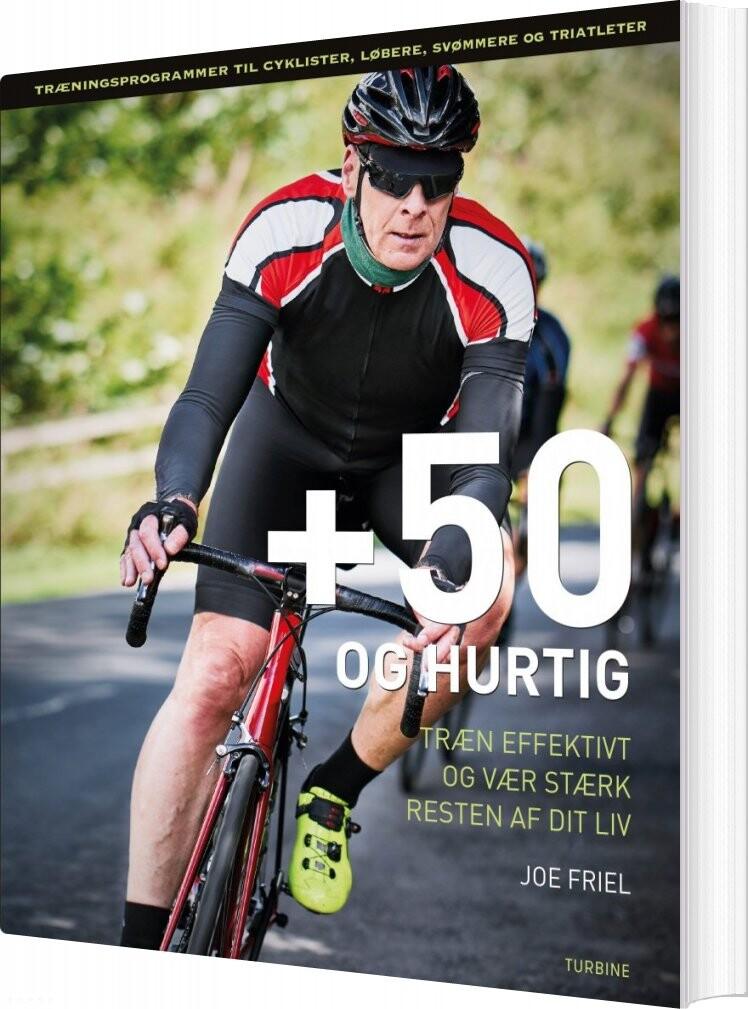 Image of   +50 Og Hurtig - Joe Friel - Bog
