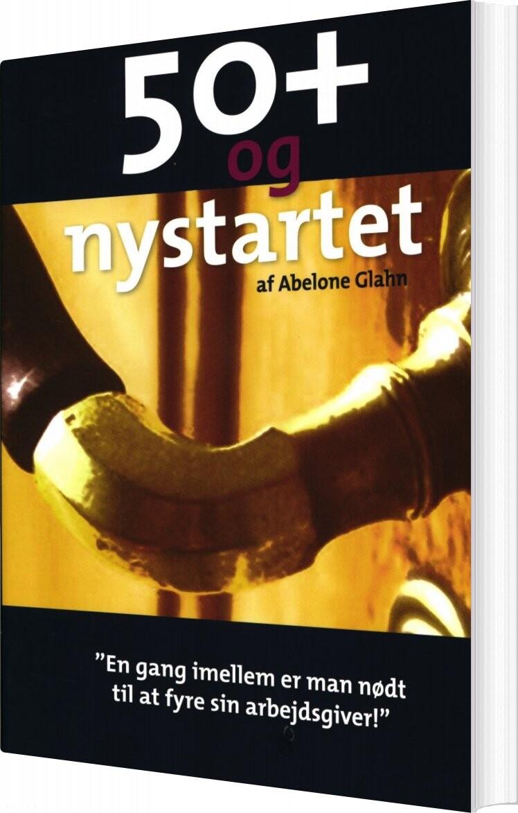 Image of   50+ Og Nystartet - Abelone Glahn - Bog