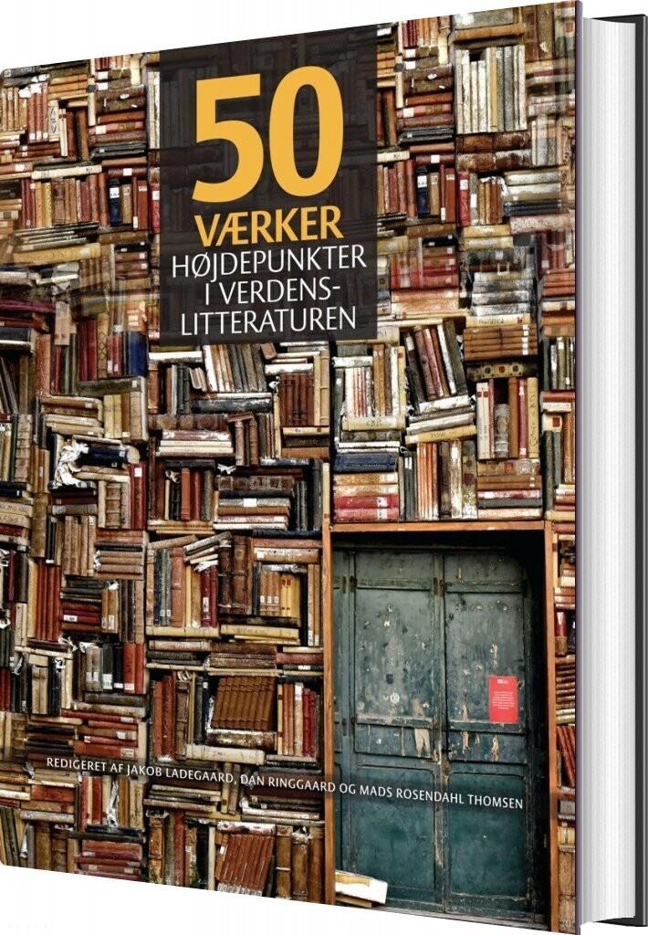Image of   50 Værker - Højdepunkter I Verdenslitteraturen - Diverse - Bog