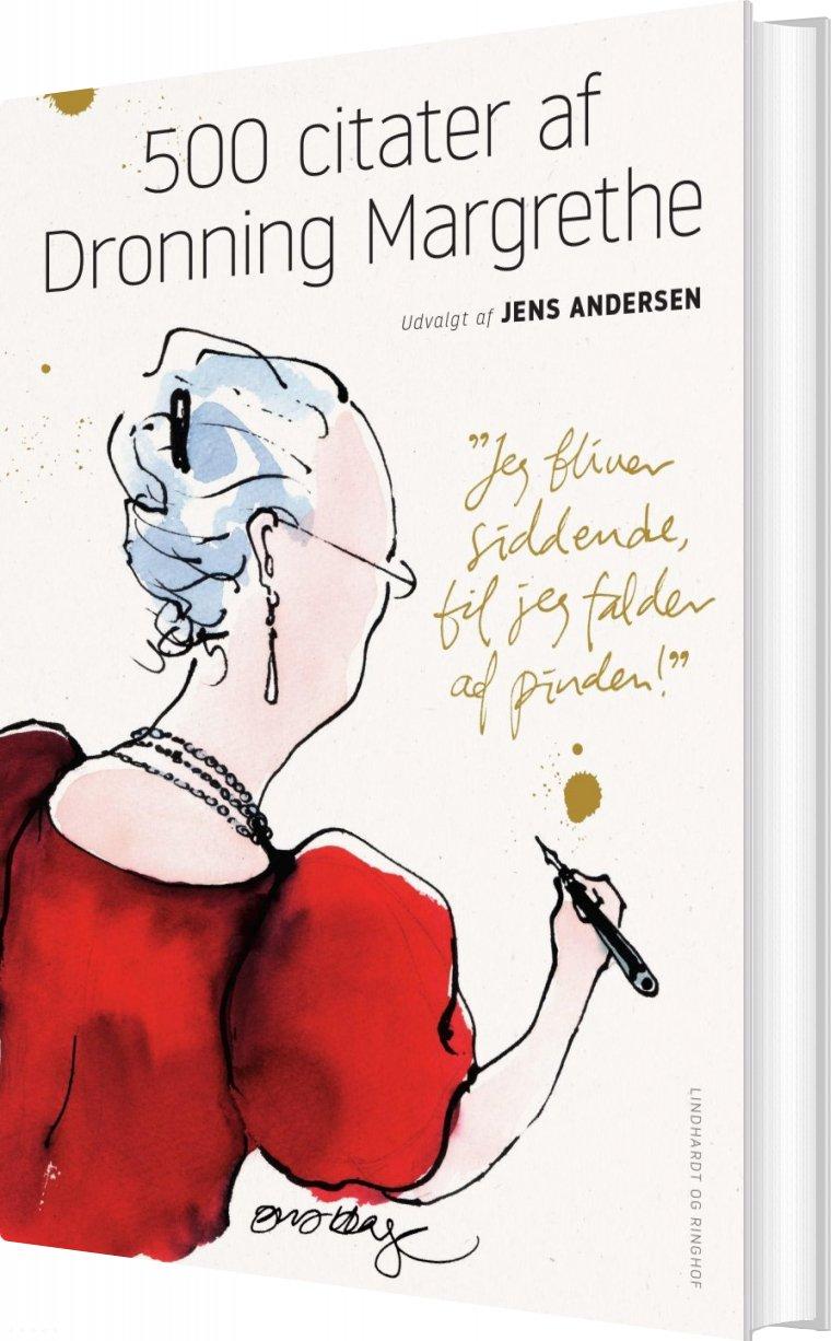 Image of   500 Citater Af Dronning Margrethe - Jens Andersen - Bog