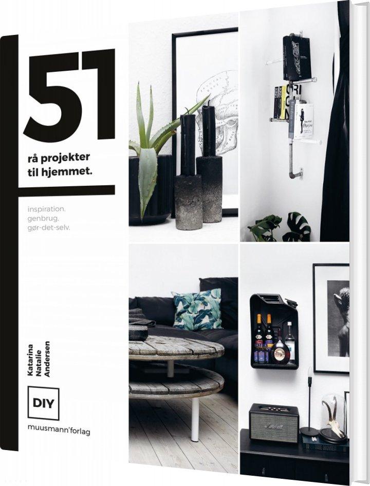 Image of   51 Rå Projekter Til Hjemmet - Katarina Natalie Andersen - Bog