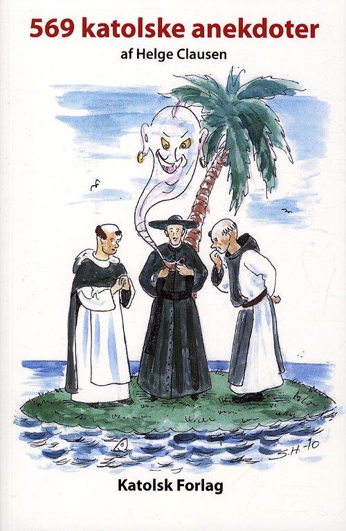 Image of   569 Katolske Anekdoter - Helge Clausen - Bog