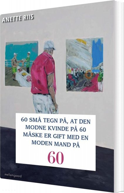Billede af 60 Små Tegn På, At Den Modne Kvinde På 60 Måske Er Gift Med En Moden Mand - Anette Riis - Bog