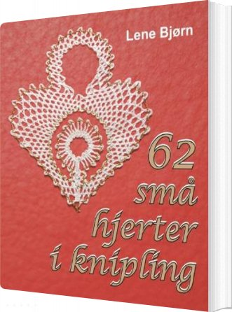 Image of   62 Små Hjerter I Knipling - Lene Bjørn - Bog