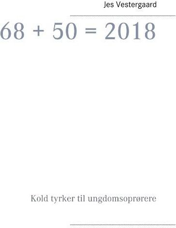Image of   68 + 50 = 2018 - Jes Vestergaard - Bog