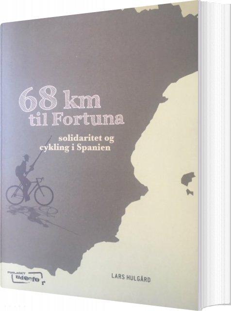 Image of   68 Kilometer Til Fortuna - Lars Hulgård - Bog