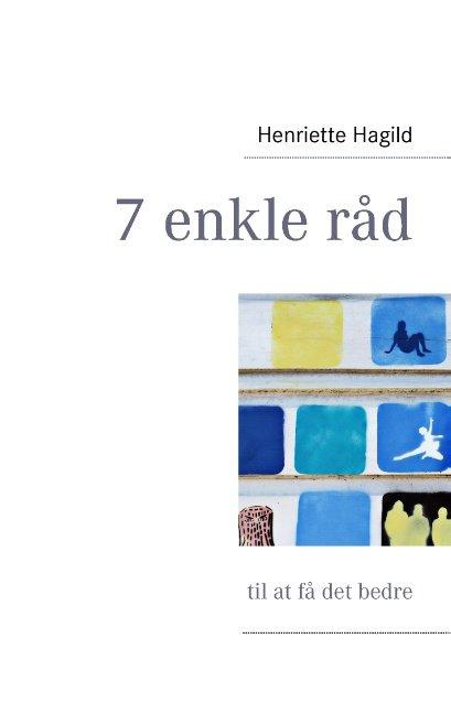 Billede af 7 Enkle Råd - Henriette Hagild - Bog