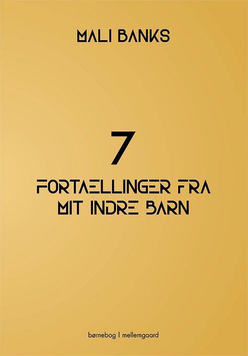 Image of   7 Fortællinger Fra Mit Indre Barn - Mali Banks - Bog
