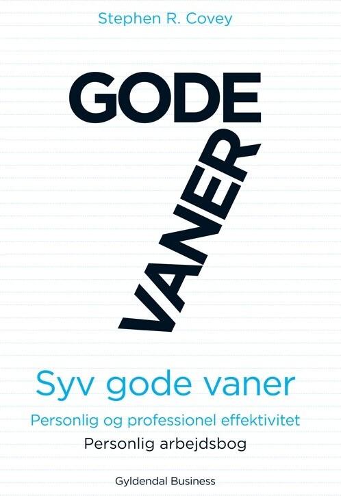 Image of   7 Gode Vaner (arbejdsbog) - Stephen R. Covey - Bog