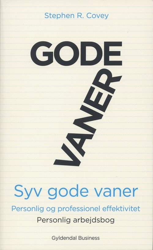 Image of   7 Gode Vaner - Personlig Og Professionel Effektivitet. Personlig Arbejdsbog - Stephen R. Covey - Bog