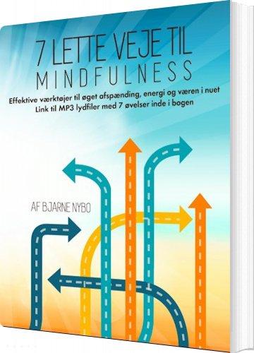 Image of   7 Lette Veje Til Mindfulness - Bjarne Nybo - Bog