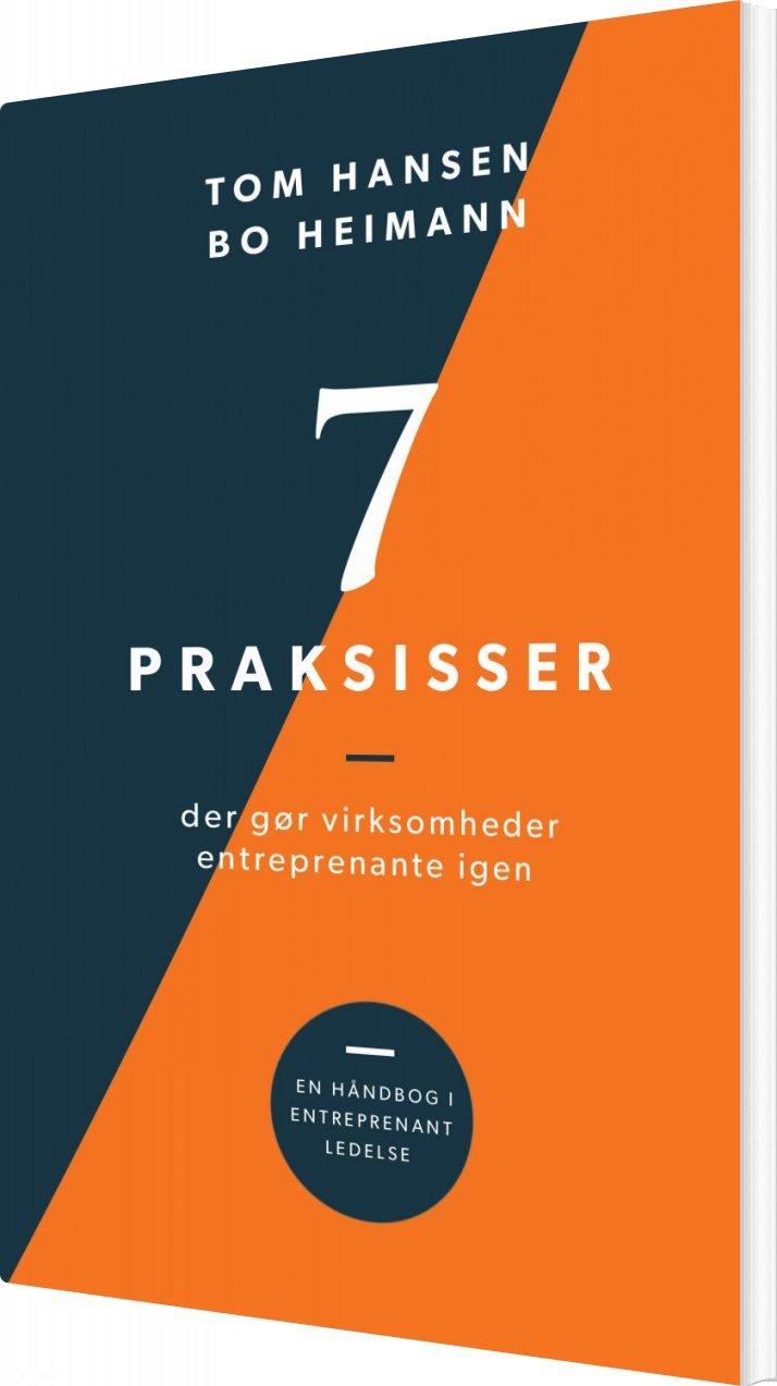Image of   7 Praksisser Der Gør Virksomheder Entreprenante Igen - Tom Hansen - Bog