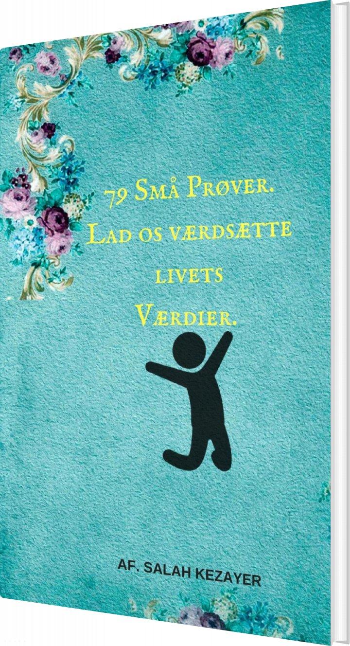 Billede af 79 Små Prøver. Værdsæt Livets-værdier! - Salah Kezayer - Bog