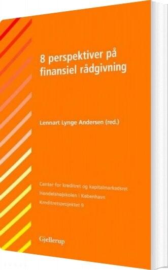 Image of   8 Perspektiver På Finansiel Rådgivning - Lennart Lynge Andersen - Bog