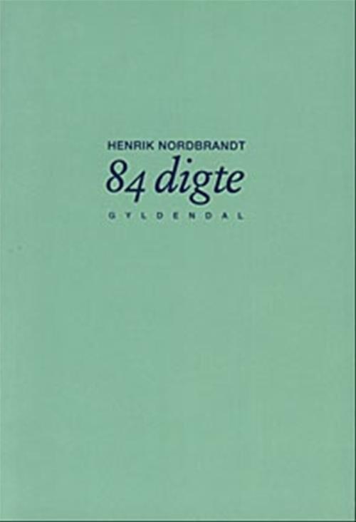 Image of   84 Digte - Henrik Nordbrandt - Bog