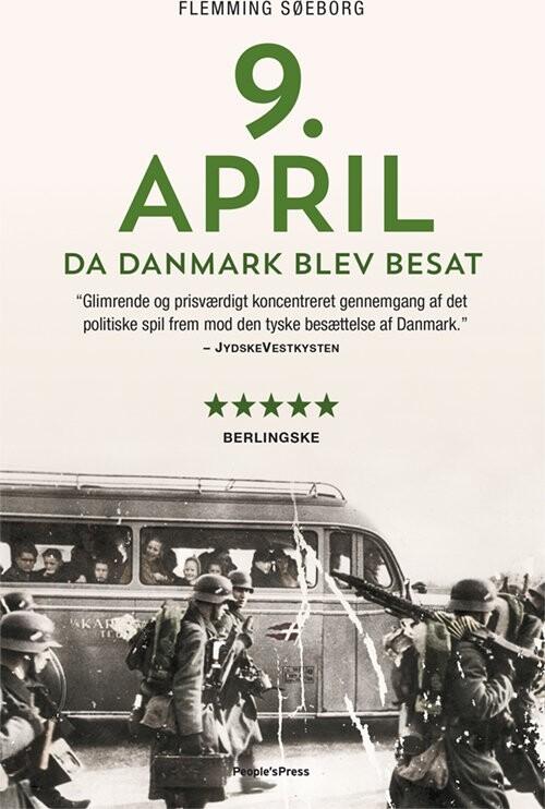 Image of   9. April. Da Danmark Blev Besat - Flemming Søeborg - Bog