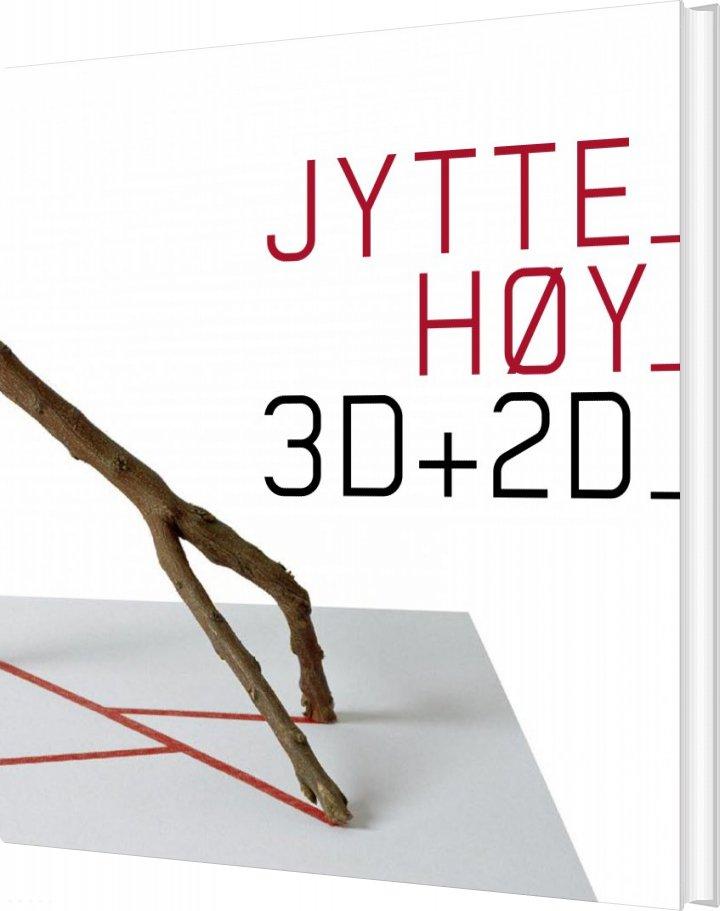 Image of   3d+2d - Jytte Høy - Bog