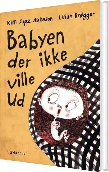 Image of   Babyen Der Ikke Ville Ud - Kim Fupz Aakeson - Bog