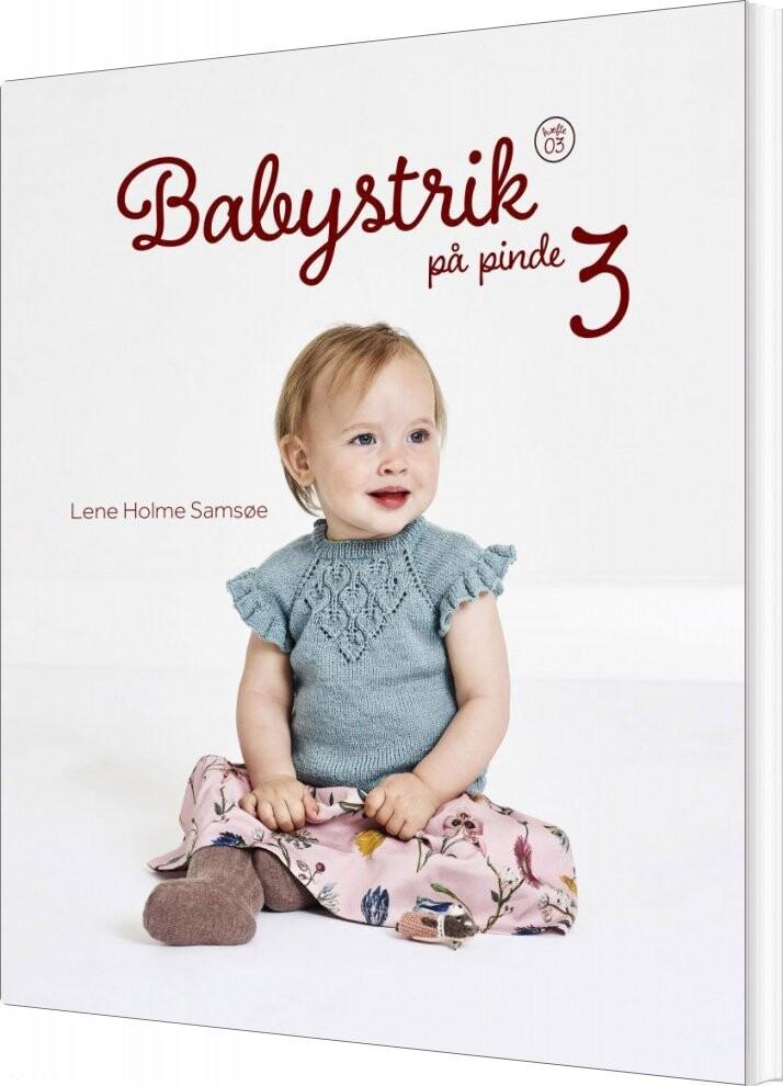 Billede af Babystrik På Pinde 3 - Lene Holme Samsøe - Bog